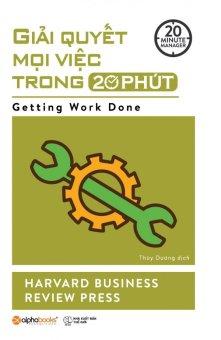 Giải Quyết Mọi Việc Trong 20 Phút (20 Minute Manager) - Thùy Dương,Harvard Business Review Press