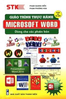 Giáo Trình Thực Hành Microsoft Word (Dùng Cho Các Phiên Bản) - Phạm Quang Hiển,Phạm Phương Hoa