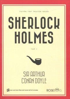 Tuyển Tập Truyện Ngắn Sherlock Holmes - Tập 1 - Sir Arthur Conan Doyle