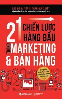 Mua 21 Chiến Lược Hàng Đầu Trong Marketing & Bán Hàng - Trần Quốc Việt giá tốt nhất