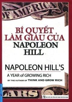 Bí Quyết Làm Giàu Của Napoleon Hill (Tái bản 2015) - Napoleon Hil