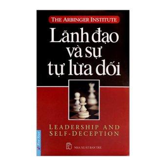 Lãnh Đạo Và Sự Tự Lừa Dối – Leader Ship