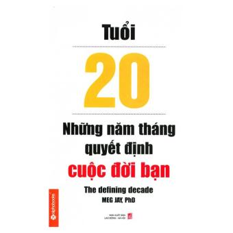 Tuổi 20 - Những Năm Tháng Quyết Định Cuộc Đời Bạn
