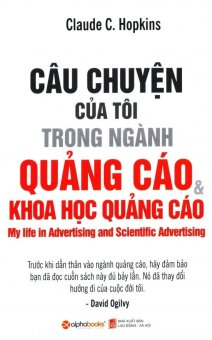 Câu Chuyện Của Tôi Trong Ngành Quảng Cáo & Khoa Học Quảng Cáo - Claude C. Hopkins, Kiều Anh Tú