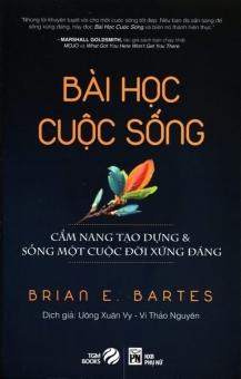 Bài học cuộc sống - Brian E. Bartes