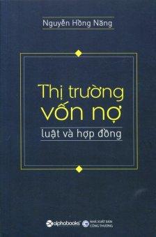 Thị Trường Vốn Nợ - Luật Và Hợp Đồng - Nguyễn Hồng Năng