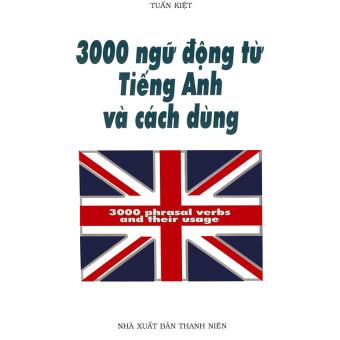 3000 ngữ động từ tiếng Anh và cách dùng