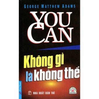 You Can - Không Gì Là Không Thể (Tái Bản 2012)