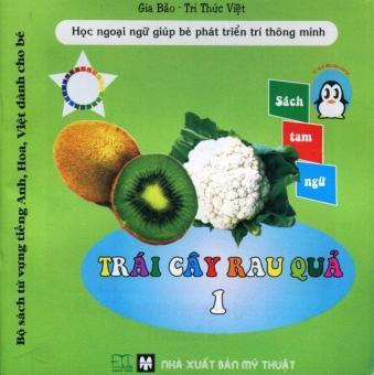 Bộ Sách Từ Vựng Tiếng Anh, Hoa, Việt Dành Cho Bé - Trái Cây Rau Quả 1 - Gia Bảo - Tri Thức Việt