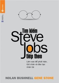 Tìm Kiếm Steve Jobs Tiếp Theo - Hoàng Duy,Nolan Bushnell,Gene Stone