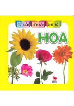 Từ Điển Hình Ảnh Cho Bé - Hoa (Bìa Cứng)