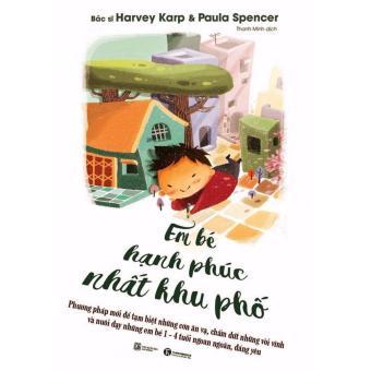 Em Bé Hạnh Phúc Nhất Khu Phố - Harvey Karp - Paula Spencer