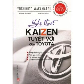 Nghệ Thuật Kaizen Tuyệt Vời Của Toyota