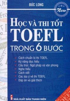Học Và Thi Tốt TOEFL Trong 6 Bước - Đức Long