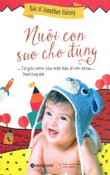 Nuôi Con Sao Cho Đúng - Jonathan Halevy,Thanh Dung