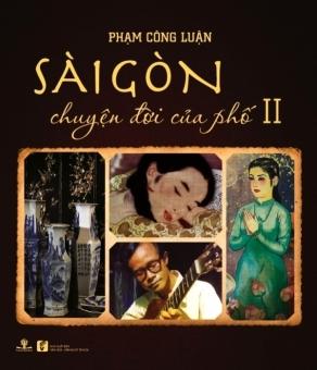 Sài Gòn Chuyện Đời Của Phố Tập 2 - Phạm Công Luận (Bìa mềm)