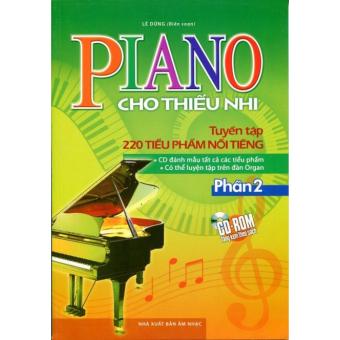 P2 - Piano Cho Thiếu Nhi - Tuyển Tập 220 Tiểu Phẩm Nổ Tiếng + Cd