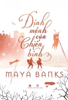 Định Mệnh Của Chiến Binh - Phương Phương và Mokona và Maya Banks