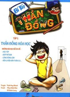 Bí Kíp Thần Đồng - Tập 1: Thần Đồng Hóa Học - Nhiều Tác Giả