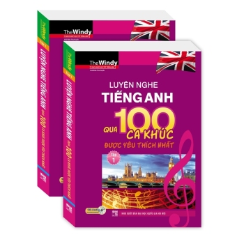 Luyện nghe tiếng Anh qua 100 ca khúc được yêu thích nhất - Tập 1 (kèm CD)