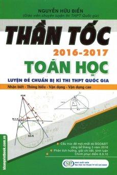 Thần Tốc 2016 - 2017: Toán Học - Nguyễn Hữu Biển