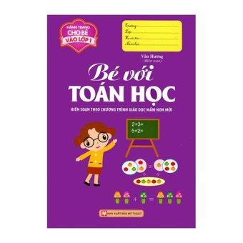 Hành Trang Cho Bé Vào Lớp 1 - Bé Với Toán Học (2016)