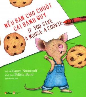 Picture Book Song Ngữ - Nếu Bạn Cho Chuột Cái Bánh Quy - Laura Numeroff,Ngân Huyền