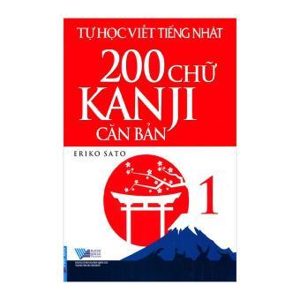 Tự Học Viết Tiếng Nhật - 200 Chữ Kanji Căn Bản (Tập 1)
