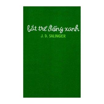 Bắt Trẻ Đồng Xanh (Tái Bản 2013) – J.D.Salinger.