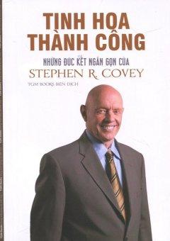 Tinh Hoa Thành Công - Stephen R. Covey,TGM Books