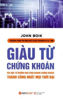 Giàu Từ Chứng Khoán (Tái Bản 2015) - Jonh Boik