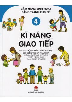 Cẩm Nang Sinh Hoạt Bằng Tranh Cho Bé - Tập 4: Kĩ Năng Giao Tiếp