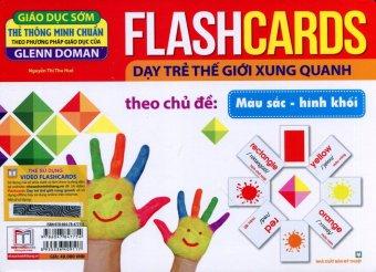 Flashcards Dạy Trẻ Thế Giới Xung Quanh Theo Chủ Đề - Màu Sắc, Hình Khối - Nguyễn Thị Thu Huế