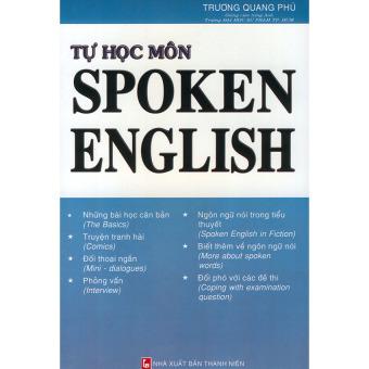 Tự học môn SPOKEN ENGLISH (Trương Quang Phú)