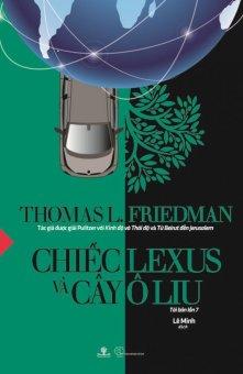 Chiếc Lexus Và Cây Ô Liu (Tái Bản 2016) - Thomas L. Friedman,Lê Minh