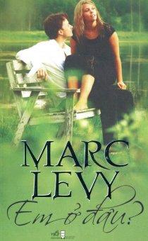 Em Ở Đâu? (Tái Bản 2015) - Marc Levy,Trần Ngọc Thư