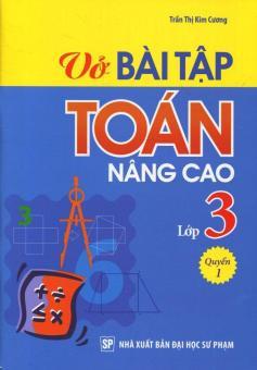 Vở Bài Tập Toán Nâng Cao Lớp 3 - Quyển 1 - Trần Thị Kim Cương