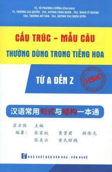 Cấu Trúc - Mẫu Câu Thường Dùng Trong Tiếng Hoa Từ A Đến Z - Nhiều Tác Giả