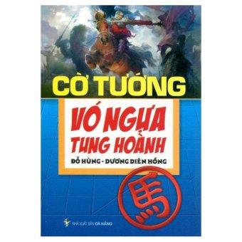 Cờ Tướng Vó Ngựa Tung Hoành - Đỗ Hùng, Dương Diên Hồng