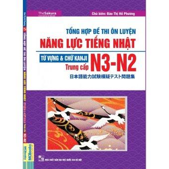 Tổng hợp đề thi ôn luyện năng lực tiếng Nhật N3-N2 - Từ vựng & Chữ Kanji - Trung cấp