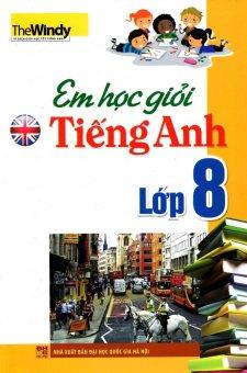 Em Học Giỏi Tiếng Anh 8