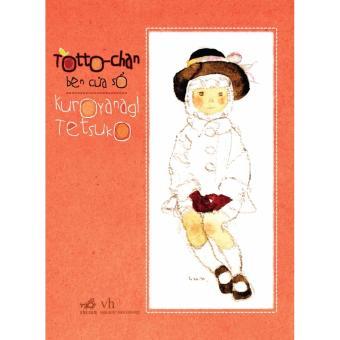 Totto-Chan Bên Cửa Sổ - Kuroyanagi Tetsuko