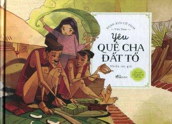 Ngàn Xưa Cổ Tích Việt Nam - Yêu Quê Cha Đất Tổ - Nhiều Tác Giả