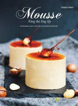 Mousse - Nàng Thơ Lộng Lẫy - Trang Minh