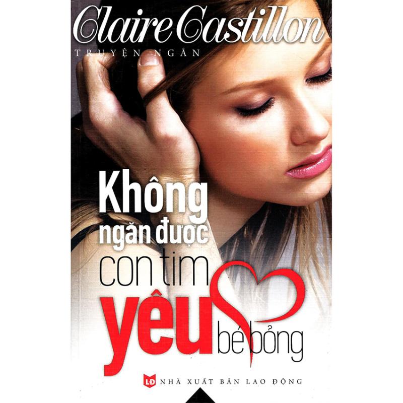 Mua Không Ngăn Được Con Tim Yêu Bé Bỏng - Claire Castillon