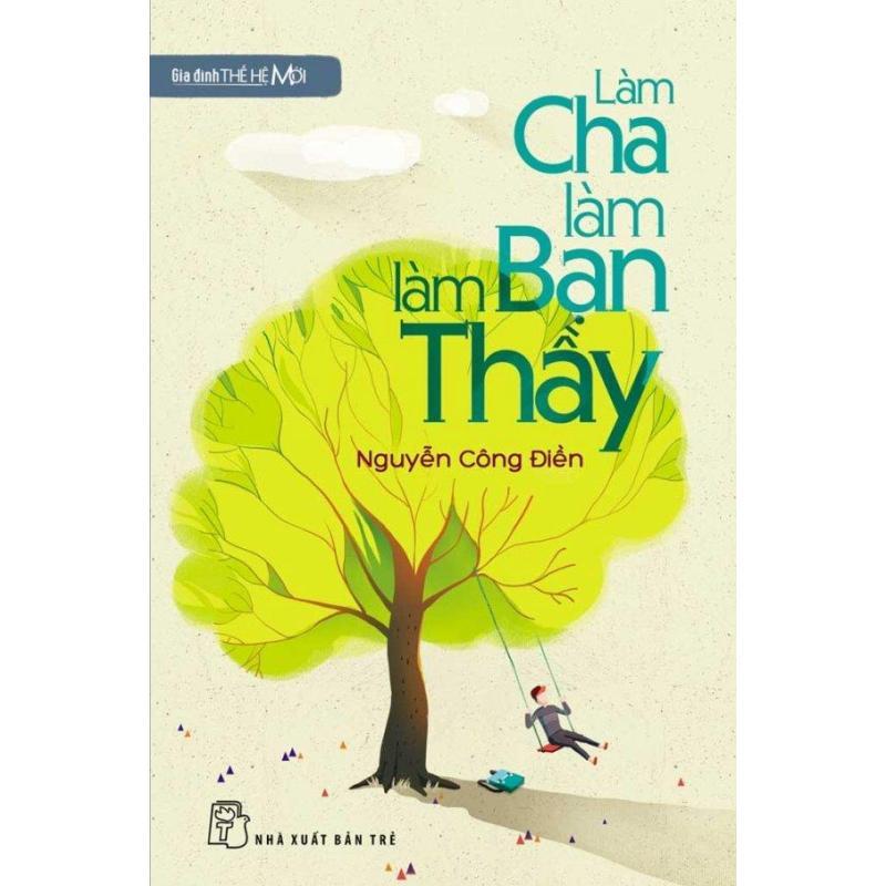 Mua Làm Cha Làm Bạn Làm Thầy - Nguyễn Công Điền