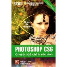 Mua Photoshop CS6: Chuyên Đề Chỉnh Sửa Ảnh