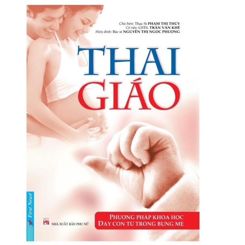 Mua Thai Giáo - Dạy Con Từ Trong Bụng Mẹ - Th.s Phạm Thị Thúy