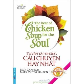 The Best of Chicken Soup for the Soul - Tuyển Tập Những Câu Chuyện Hay Nhất (Song ngữ - Tái bản năm 2015) - 8685636 , PH186MEAA7CVWAVNAMZ-13604338 , 224_PH186MEAA7CVWAVNAMZ-13604338 , 92000 , The-Best-of-Chicken-Soup-for-the-Soul-Tuyen-Tap-Nhung-Cau-Chuyen-Hay-Nhat-Song-ngu-Tai-ban-nam-2015-224_PH186MEAA7CVWAVNAMZ-13604338 , lazada.vn , The Best of Chicken