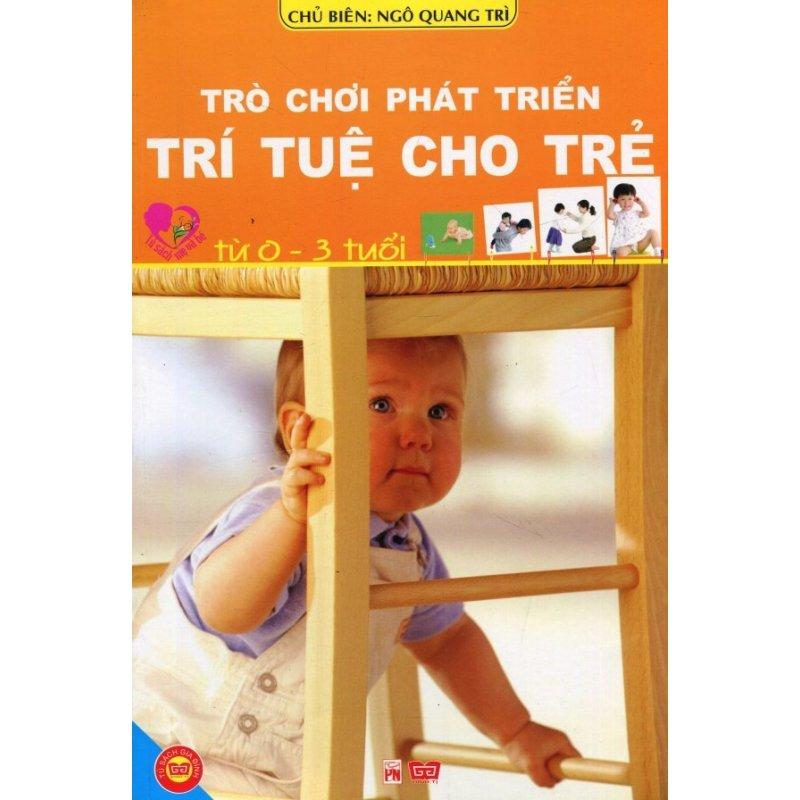 Mua Trò Chơi Phát Triển Trí Tuệ Cho Trẻ Từ 0 - 3 Tuổi - Ngọc Linh,Ngô Quang Trì (O)